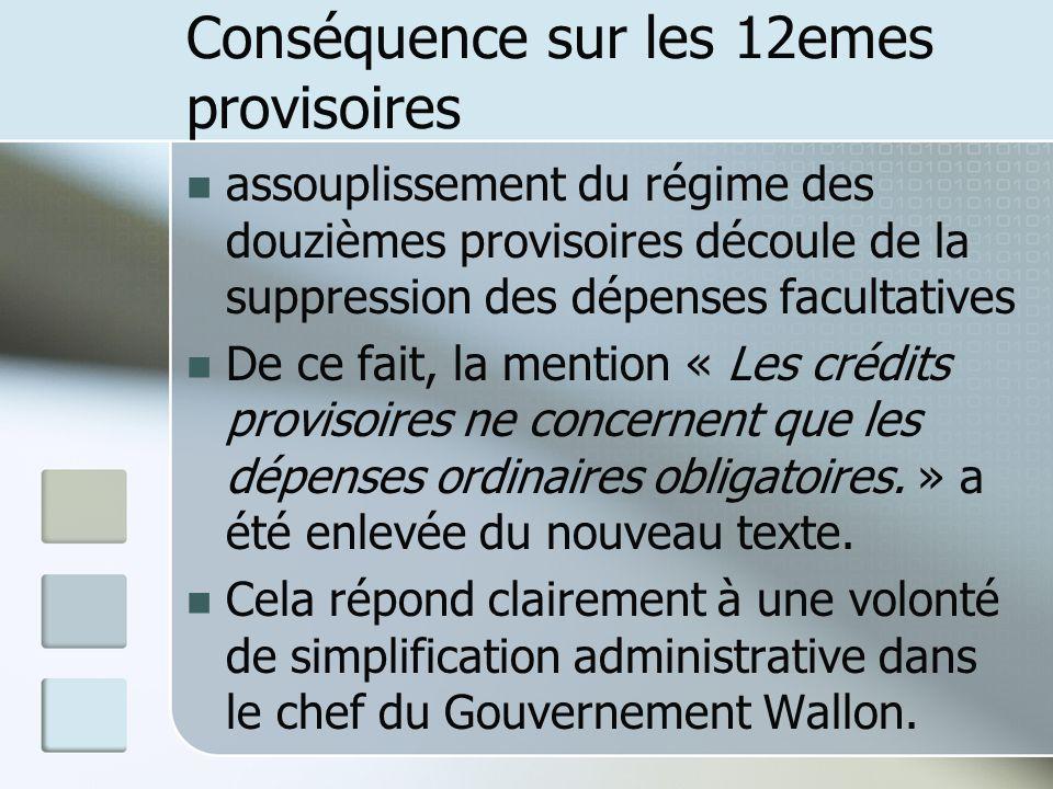 Conséquence sur les 12emes provisoires assouplissement du régime des douzièmes provisoires découle de la suppression des dépenses facultatives De ce f