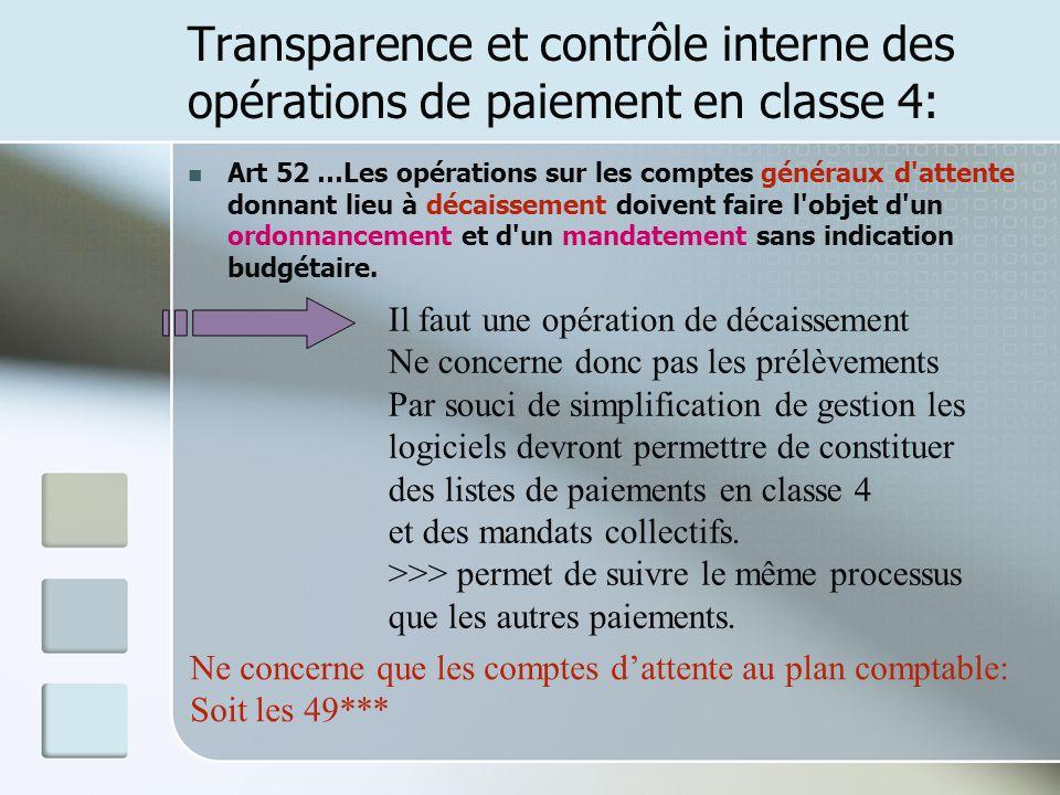 Transparence et contrôle interne des opérations de paiement en classe 4: Art 52 …Les opérations sur les comptes généraux d'attente donnant lieu à déca