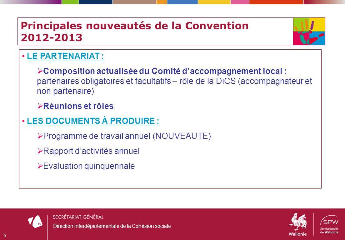 Principales nouveautés de la Convention 2012-2013 5 Direction interdépartementale de la Cohésion sociale LE PARTENARIAT : Composition actualisée du Co