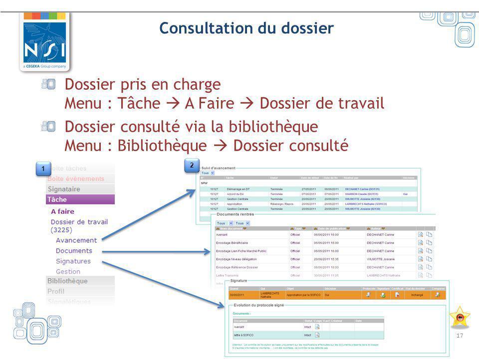 17 Consultation du dossier Dossier pris en charge Menu : Tâche A Faire Dossier de travail Dossier consulté via la bibliothèque Menu : Bibliothèque Dos