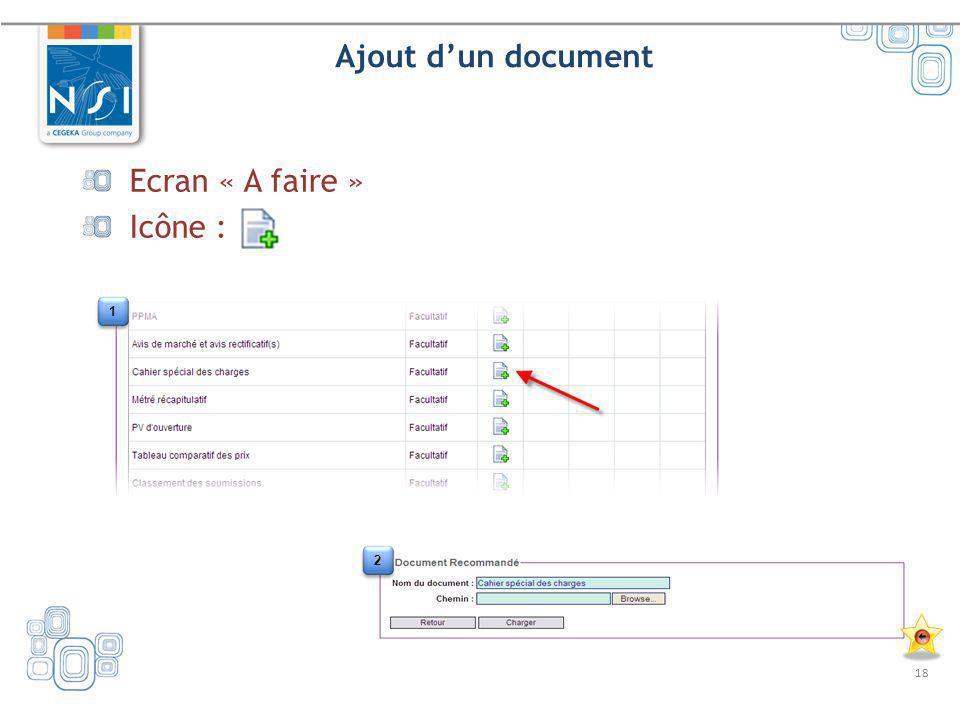 18 Ajout dun document Ecran « A faire » Icône : 2 2 1 1