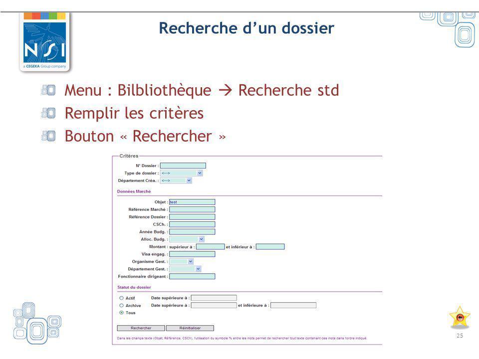 25 Recherche dun dossier Menu : Bilbliothèque Recherche std Remplir les critères Bouton « Rechercher »