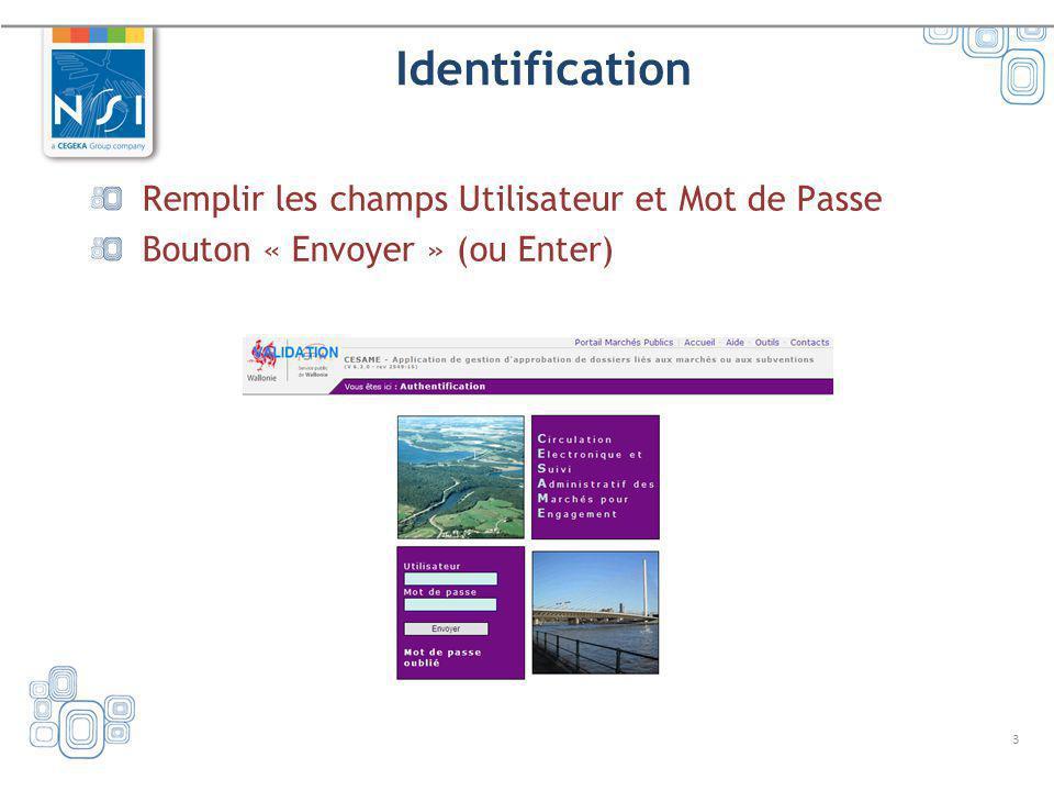 3 Identification Remplir les champs Utilisateur et Mot de Passe Bouton « Envoyer » (ou Enter)