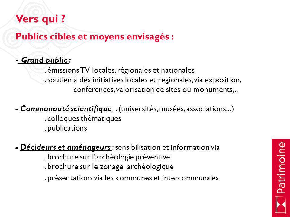 Publics cibles et moyens envisagés : - Grand public :. émissions TV locales, régionales et nationales. soutien à des initiatives locales et régionales
