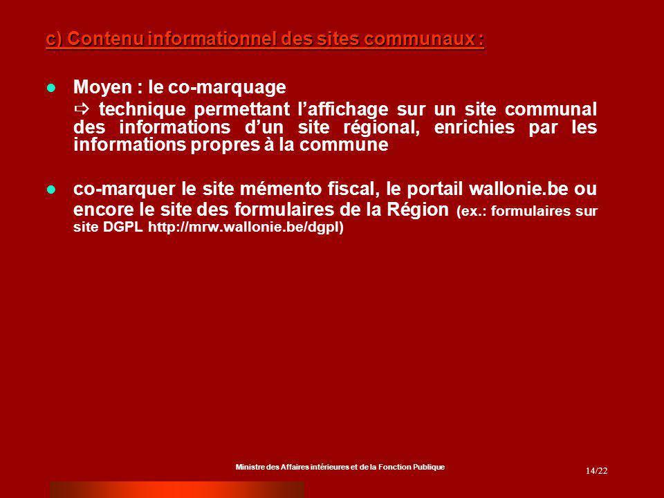Ministre des Affaires intérieures et de la Fonction Publique 14/22 c) Contenu informationnel des sites communaux : Moyen : le co-marquage technique pe