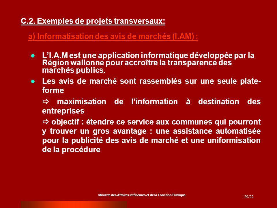 Ministre des Affaires intérieures et de la Fonction Publique 20/22 LI.A.M est une application informatique développée par la Région wallonne pour accroître la transparence des marchés publics.