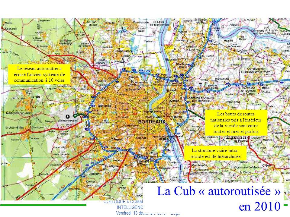 COLLOQUE « COMMUNAUTE DE TERRITOIRE, INTELLIGENCE TERRITORIALE » Vendredi 13 décembre 2013 – Liège La Cub « autoroutisée » en 2010 Le réseau autorouti