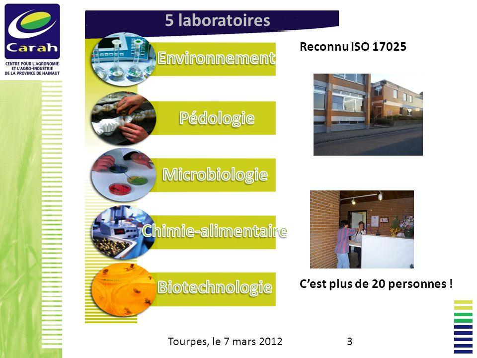 5 laboratoires Reconnu ISO 17025 Cest plus de 20 personnes ! Tourpes, le 7 mars 20123