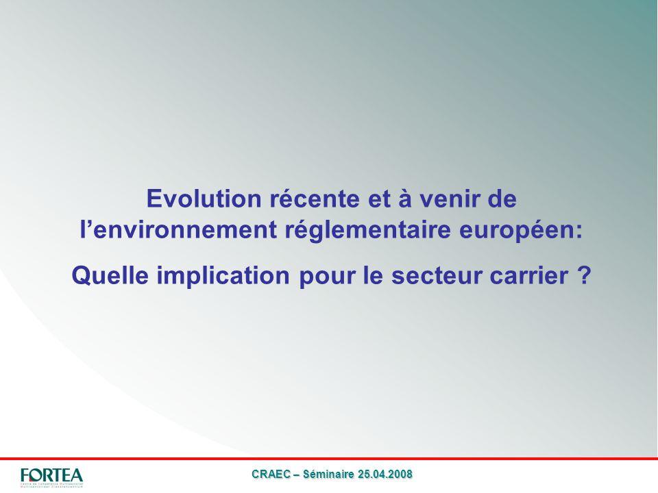 Evolution récente et à venir de lenvironnement réglementaire européen: Quelle implication pour le secteur carrier