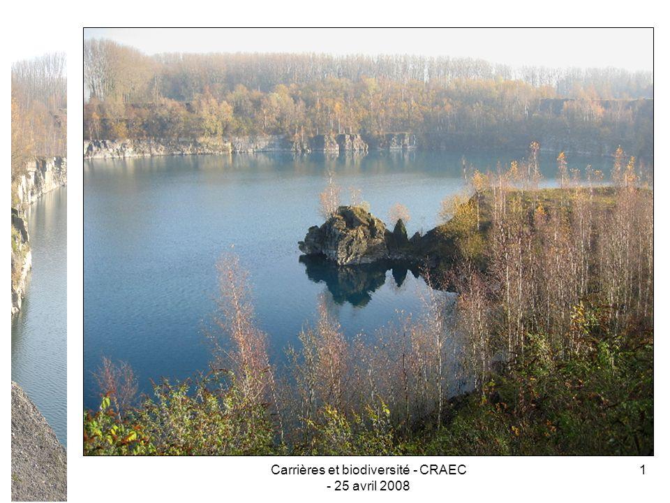 Carrières et biodiversité - CRAEC - 25 avril 2008 22 Alors, les carrières, un espoir pour la nature .