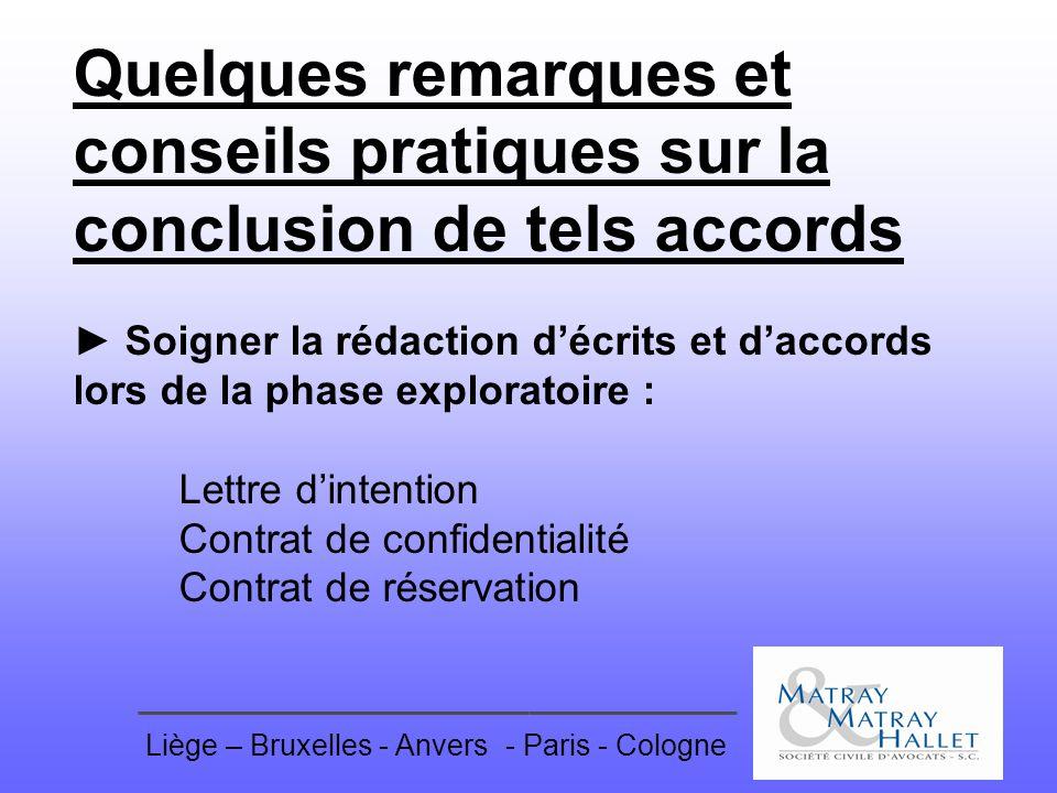 Liège – Bruxelles - Anvers- Paris - Cologne Quelques remarques et conseils pratiques sur la conclusion de tels accords Soigner la rédaction décrits et