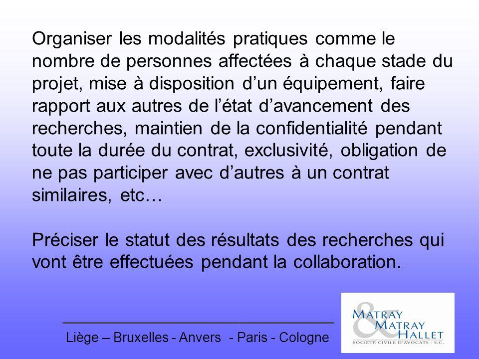Liège – Bruxelles - Anvers- Paris - Cologne Organiser les modalités pratiques comme le nombre de personnes affectées à chaque stade du projet, mise à