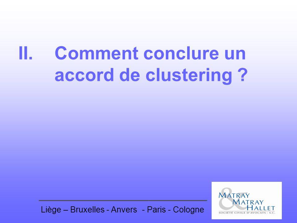 Liège – Bruxelles - Anvers- Paris - Cologne II. Comment conclure un accord de clustering ?