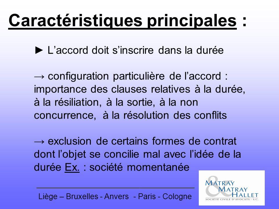 Liège – Bruxelles - Anvers- Paris - Cologne Caractéristiques principales : Laccord doit sinscrire dans la durée configuration particulière de laccord
