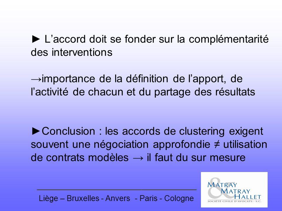 Liège – Bruxelles - Anvers- Paris - Cologne Laccord doit se fonder sur la complémentarité des interventions importance de la définition de lapport, de