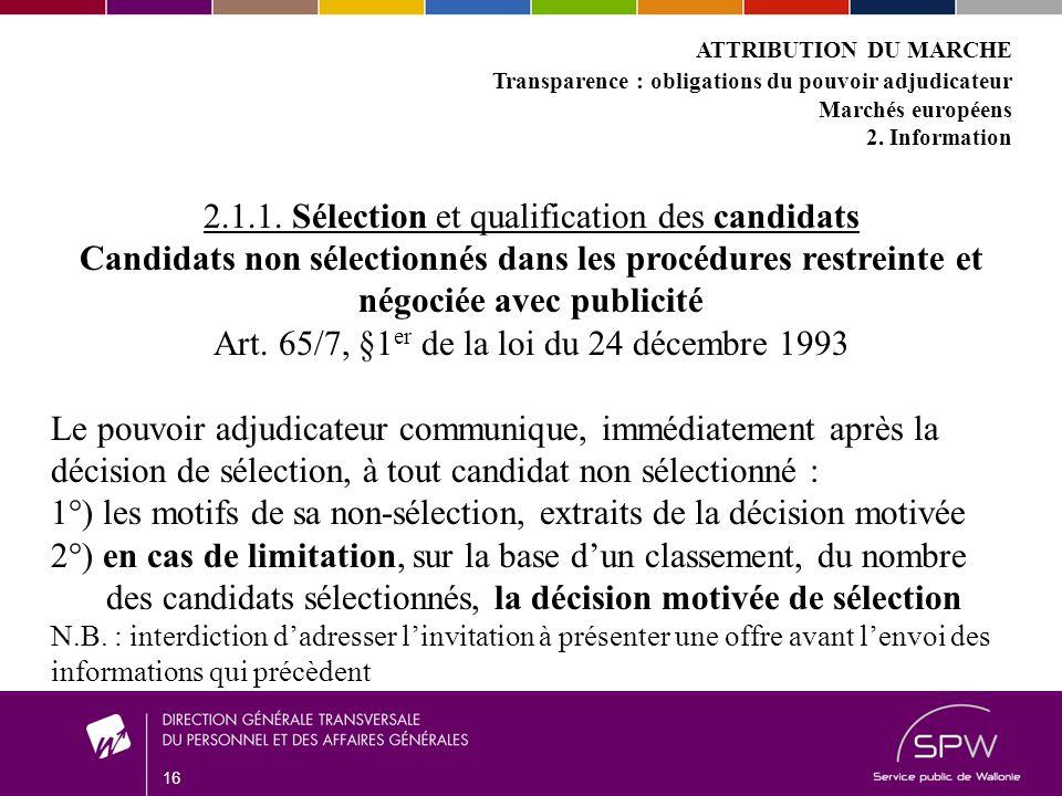 16 ATTRIBUTION DU MARCHE Transparence : obligations du pouvoir adjudicateur Marchés européens 2.
