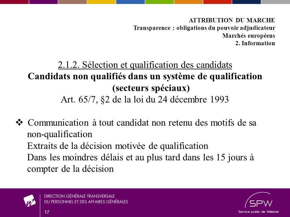 17 ATTRIBUTION DU MARCHE Transparence : obligations du pouvoir adjudicateur Marchés européens 2.