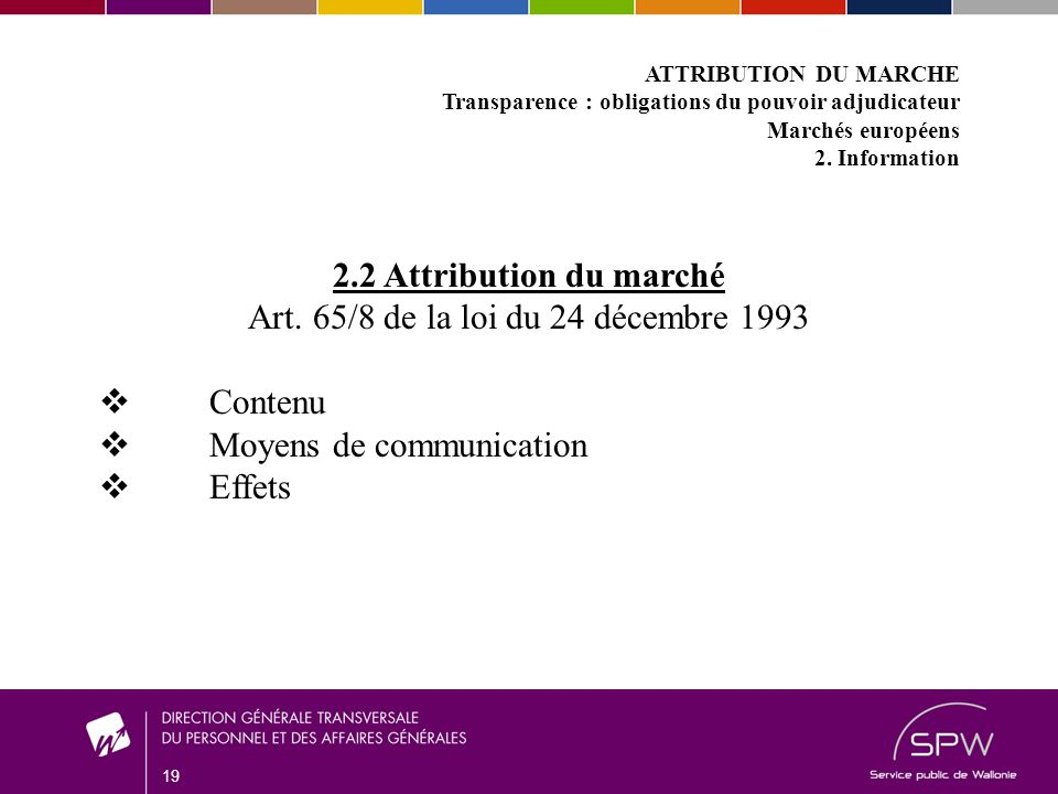 19 ATTRIBUTION DU MARCHE Transparence : obligations du pouvoir adjudicateur Marchés européens 2.