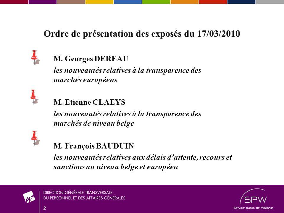 2 Ordre de présentation des exposés du 17/03/2010 M.