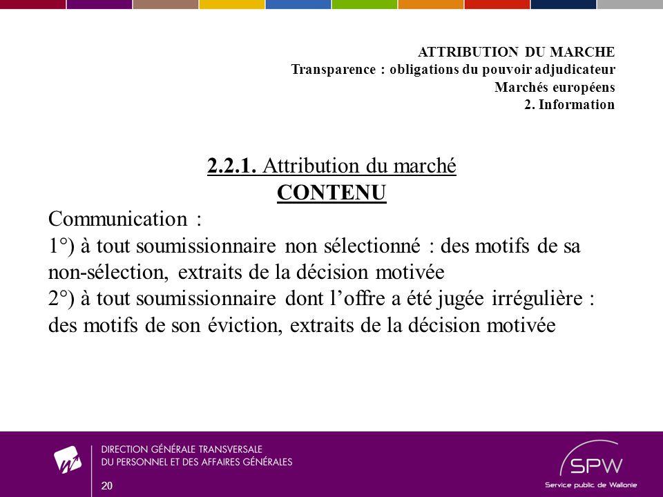 20 ATTRIBUTION DU MARCHE Transparence : obligations du pouvoir adjudicateur Marchés européens 2.