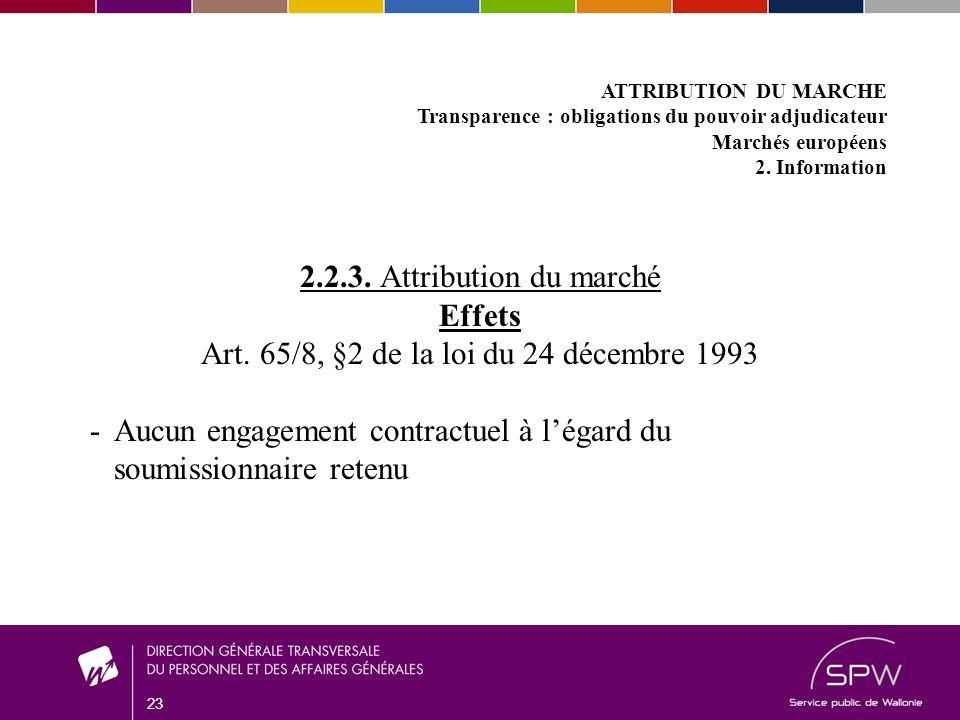 23 ATTRIBUTION DU MARCHE Transparence : obligations du pouvoir adjudicateur Marchés européens 2.