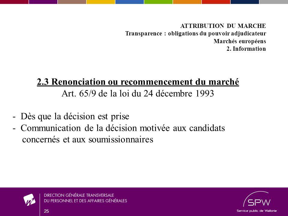 25 ATTRIBUTION DU MARCHE Transparence : obligations du pouvoir adjudicateur Marchés européens 2.