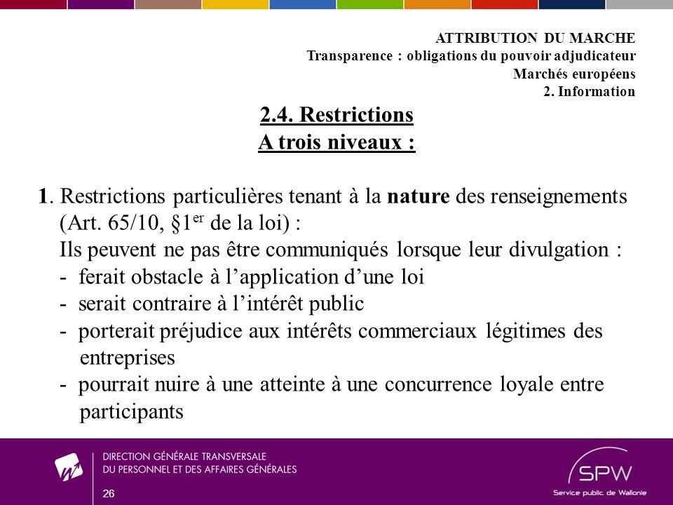 26 ATTRIBUTION DU MARCHE Transparence : obligations du pouvoir adjudicateur Marchés européens 2.