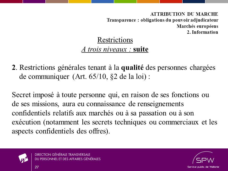 27 ATTRIBUTION DU MARCHE Transparence : obligations du pouvoir adjudicateur Marchés européens 2.