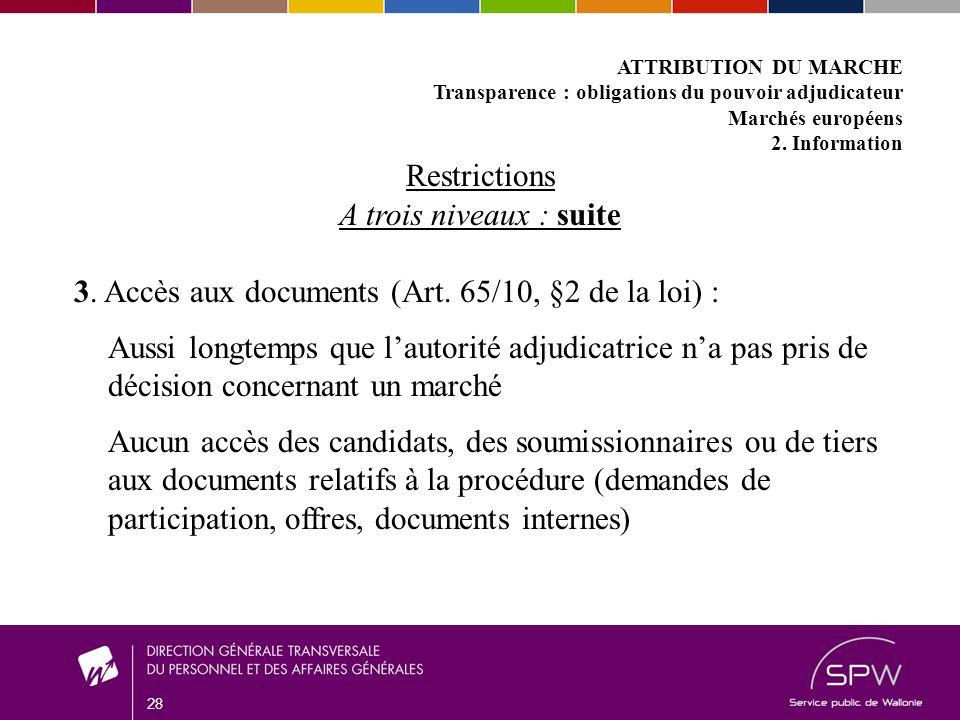 28 ATTRIBUTION DU MARCHE Transparence : obligations du pouvoir adjudicateur Marchés européens 2.