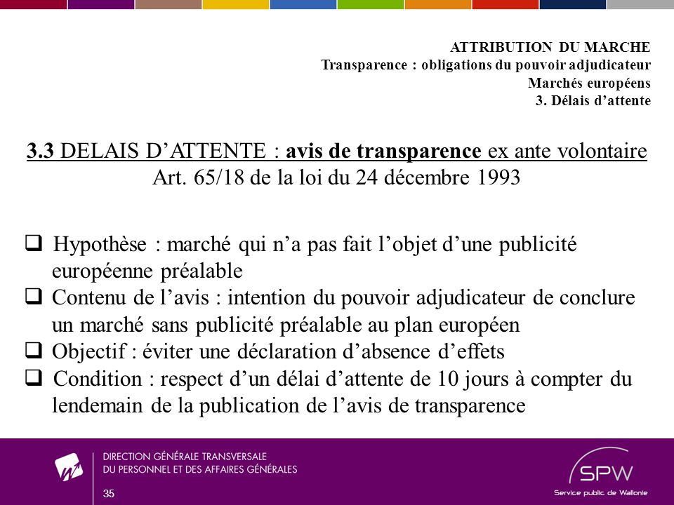 36 ATTRIBUTION DU MARCHE Transparence : obligations du pouvoir adjudicateur 2 cas particuliers 1.