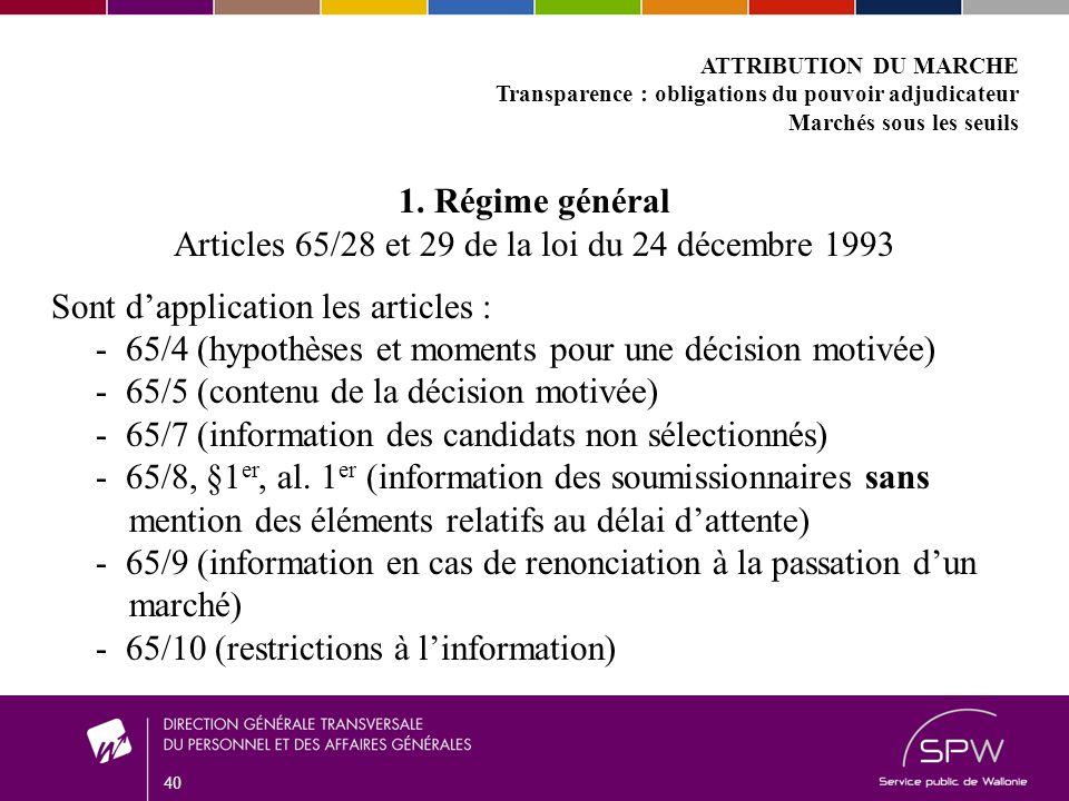 40 ATTRIBUTION DU MARCHE Transparence : obligations du pouvoir adjudicateur Marchés sous les seuils 1.