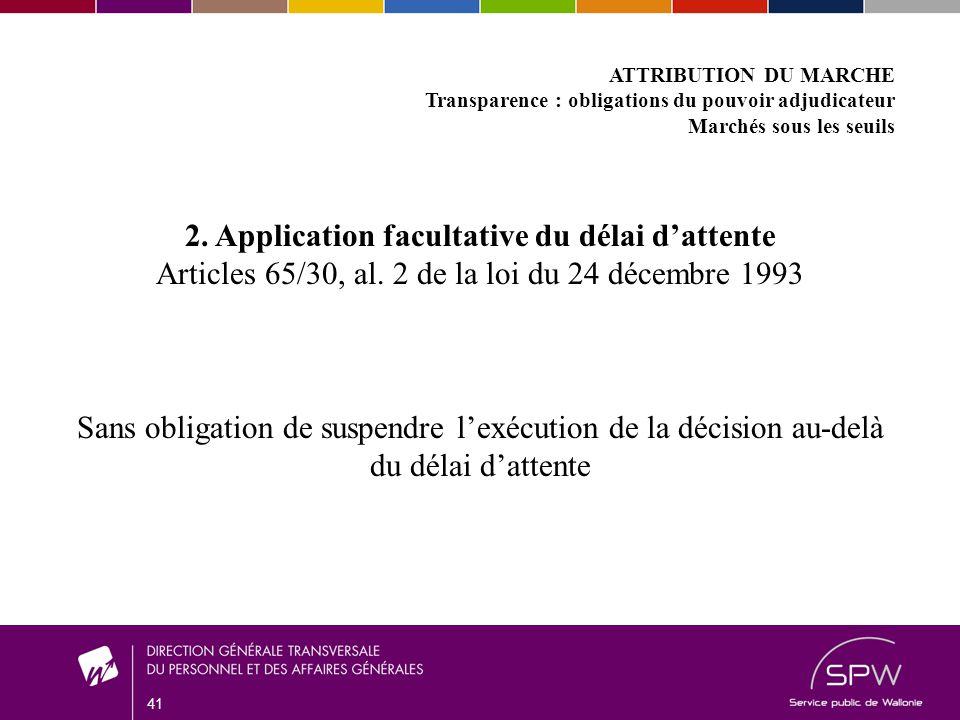 41 ATTRIBUTION DU MARCHE Transparence : obligations du pouvoir adjudicateur Marchés sous les seuils 2.