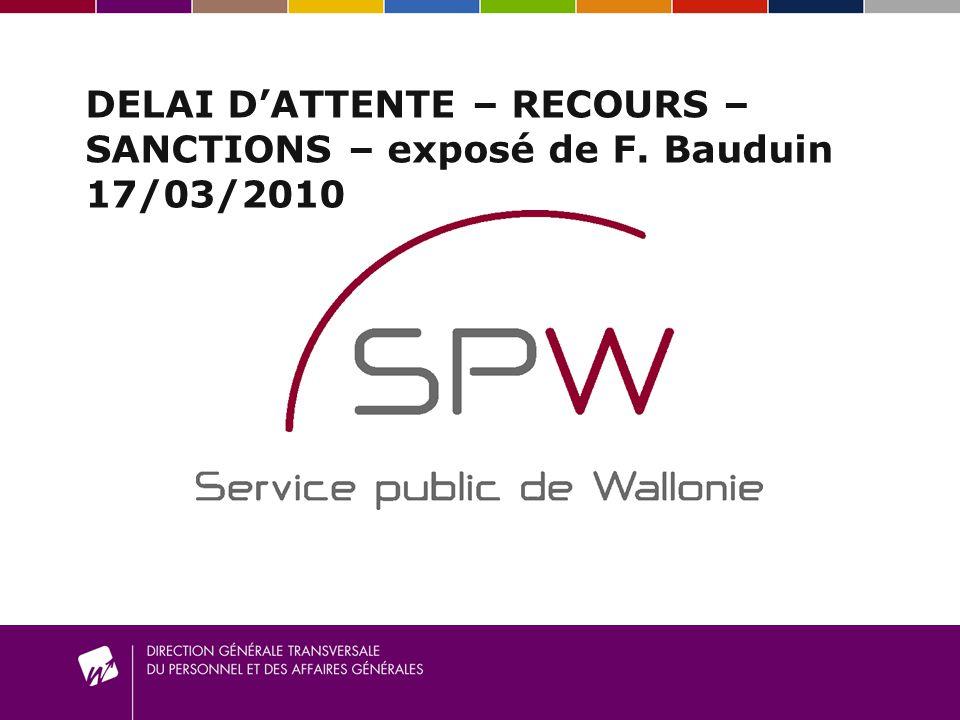 DELAI DATTENTE – RECOURS – SANCTIONS – exposé de F. Bauduin 17/03/2010