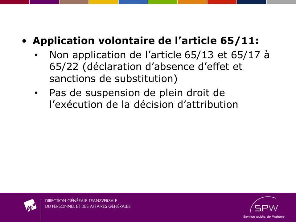 Application volontaire de larticle 65/11: Non application de larticle 65/13 et 65/17 à 65/22 (déclaration dabsence deffet et sanctions de substitution