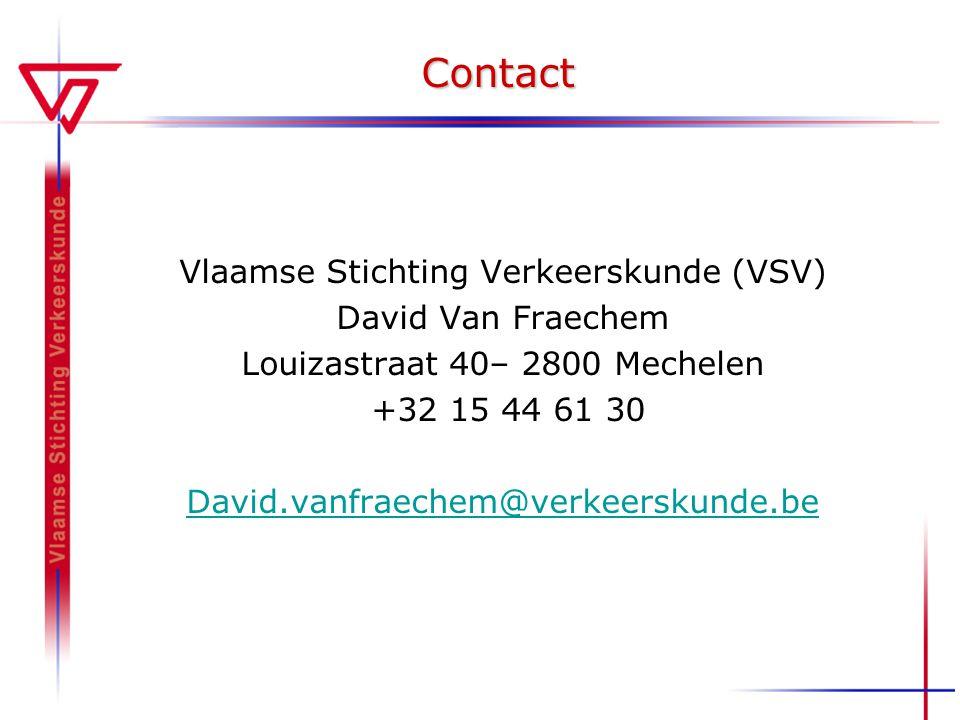 Contact Vlaamse Stichting Verkeerskunde (VSV) David Van Fraechem Louizastraat 40– 2800 Mechelen +32 15 44 61 30 David.vanfraechem@verkeerskunde.be
