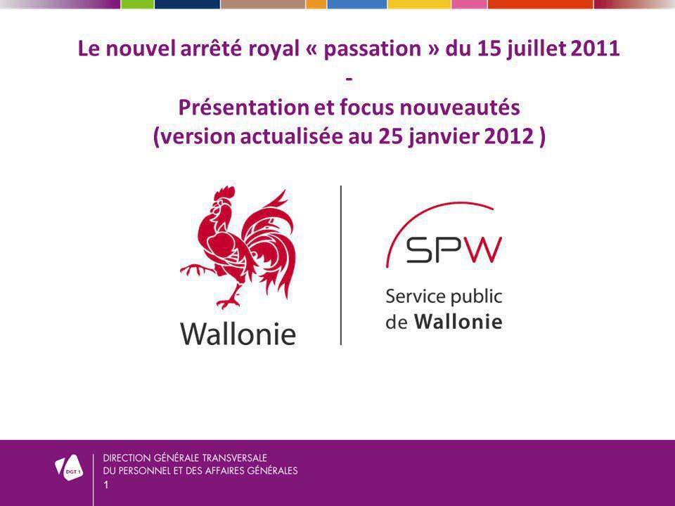 1 Le nouvel arrêté royal « passation » du 15 juillet 2011 - Présentation et focus nouveautés (version actualisée au 25 janvier 2012 )