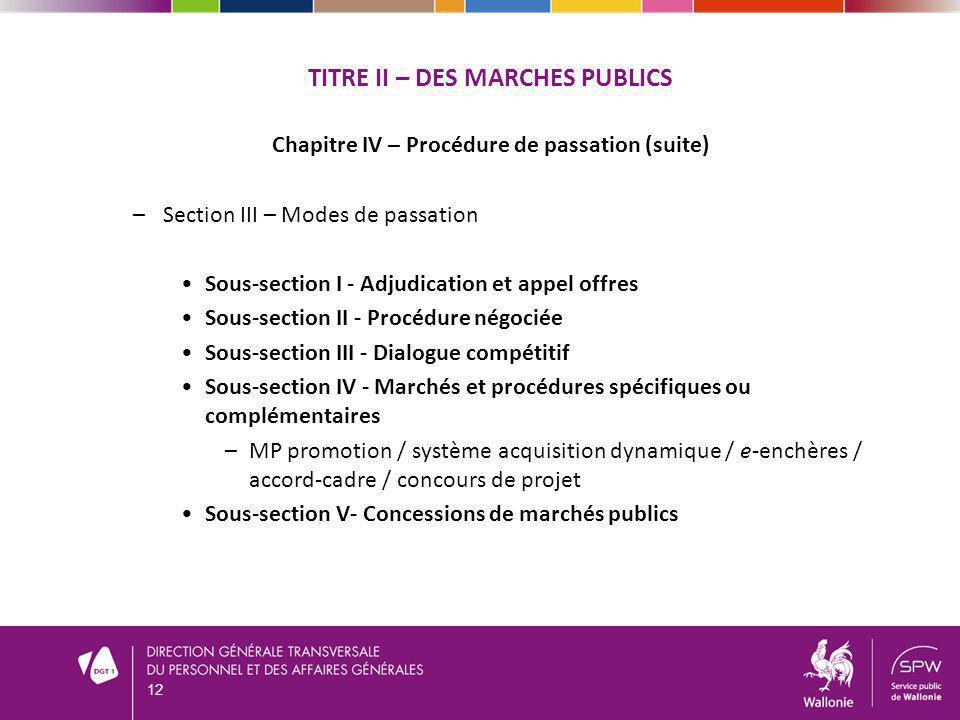 TITRE II – DES MARCHES PUBLICS Chapitre IV – Procédure de passation (suite) –Section III – Modes de passation Sous-section I - Adjudication et appel o