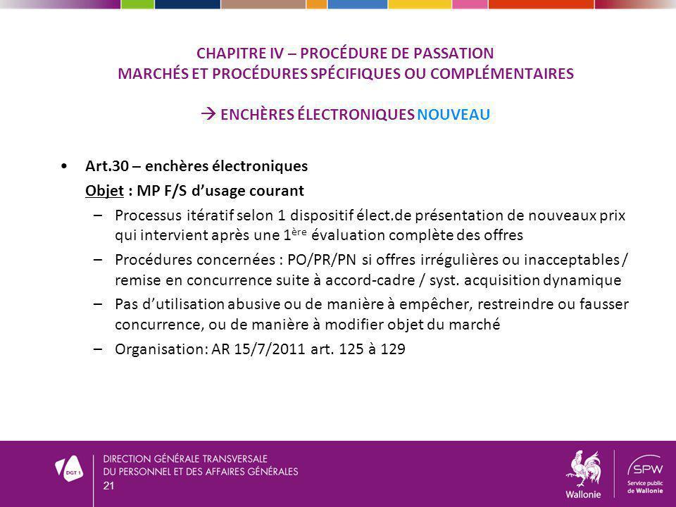 CHAPITRE IV – PROCÉDURE DE PASSATION MARCHÉS ET PROCÉDURES SPÉCIFIQUES OU COMPLÉMENTAIRES ENCHÈRES ÉLECTRONIQUES NOUVEAU Art.30 – enchères électroniqu