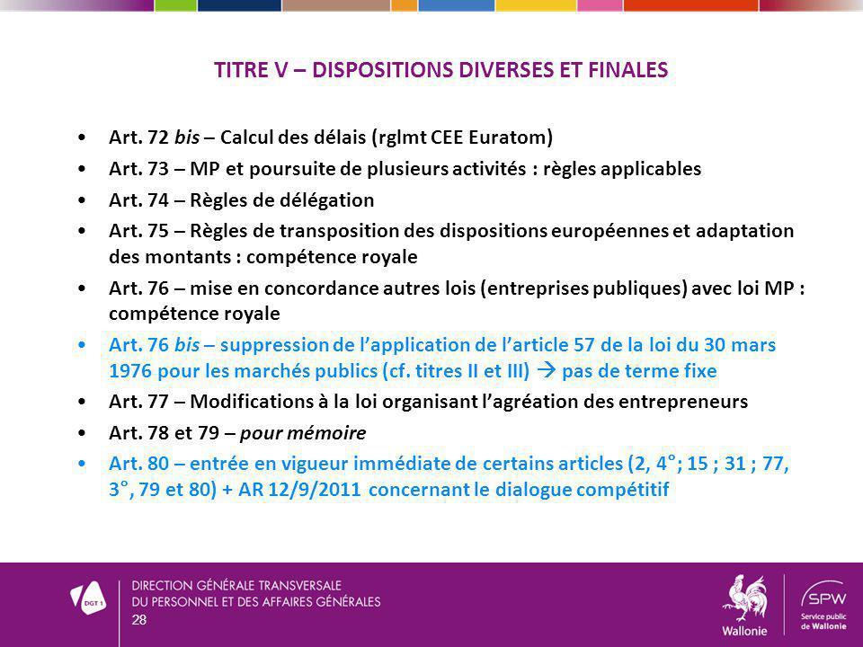 TITRE V – DISPOSITIONS DIVERSES ET FINALES Art.72 bis – Calcul des délais (rglmt CEE Euratom) Art.