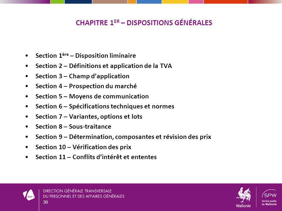 CHAPITRE 1 ER – DISPOSITIONS GÉNÉRALES Section 1 ère – Disposition liminaire Section 2 – Définitions et application de la TVA Section 3 – Champ dappli
