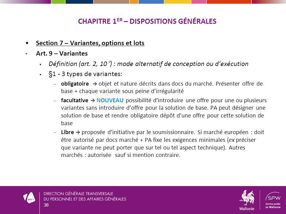 CHAPITRE 1 ER – DISPOSITIONS GÉNÉRALES Section 7 – Variantes, options et lots -Art. 9 – Variantes Définition (art. 2, 10°) : mode alternatif de concep