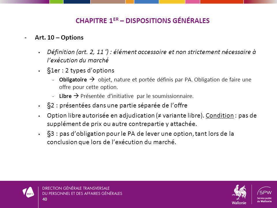 CHAPITRE 1 ER – DISPOSITIONS GÉNÉRALES -Art. 10 – Options Définition (art. 2, 11°) : élément accessoire et non strictement nécessaire à lexécution du