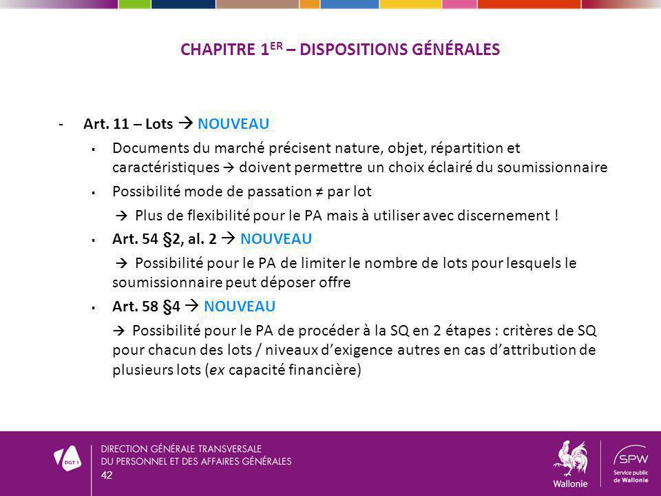 CHAPITRE 1 ER – DISPOSITIONS GÉNÉRALES -Art. 11 – Lots NOUVEAU Documents du marché précisent nature, objet, répartition et caractéristiques doivent pe