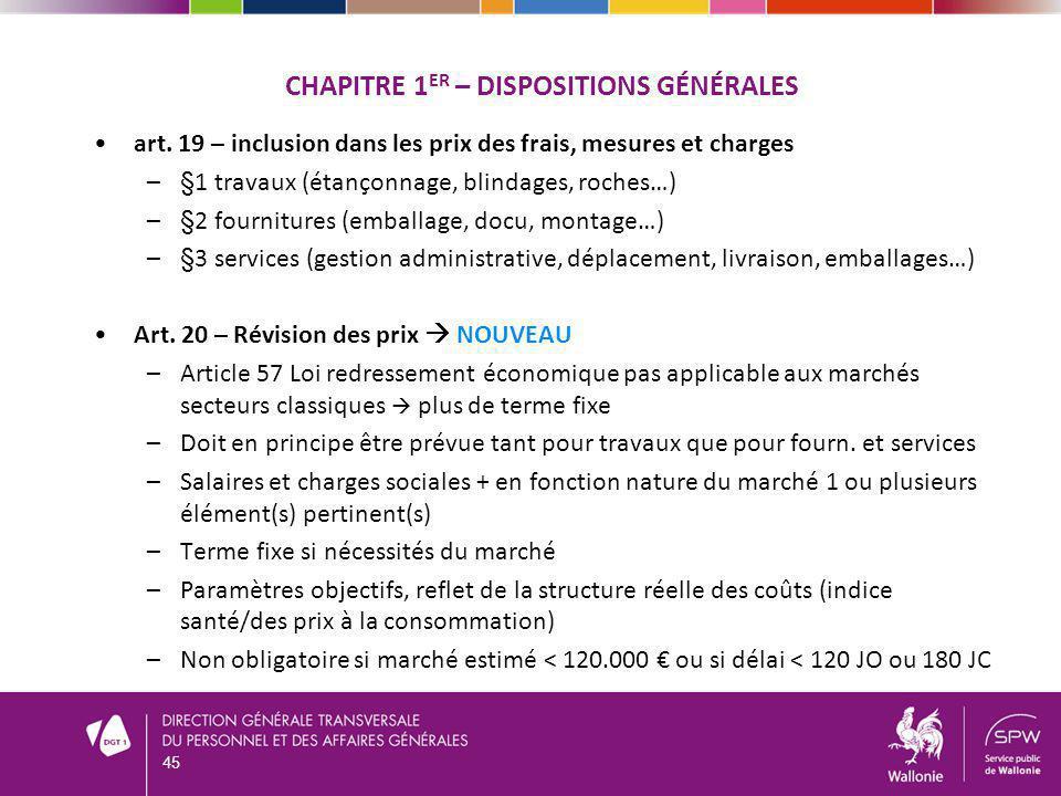 CHAPITRE 1 ER – DISPOSITIONS GÉNÉRALES art. 19 – inclusion dans les prix des frais, mesures et charges –§1 travaux (étançonnage, blindages, roches…) –