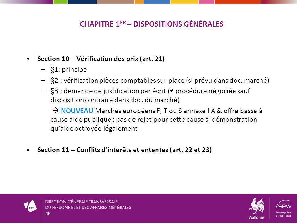 CHAPITRE 1 ER – DISPOSITIONS GÉNÉRALES Section 10 – Vérification des prix (art. 21) –§1: principe –§2 : vérification pièces comptables sur place (si p