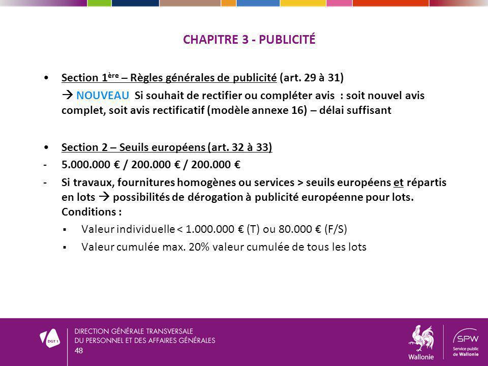 CHAPITRE 3 - PUBLICITÉ Section 1 ère – Règles générales de publicité (art. 29 à 31) NOUVEAU Si souhait de rectifier ou compléter avis : soit nouvel av
