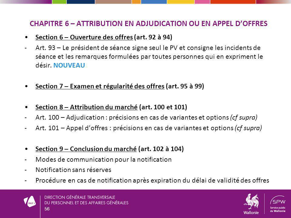 CHAPITRE 6 – ATTRIBUTION EN ADJUDICATION OU EN APPEL DOFFRES Section 6 – Ouverture des offres (art. 92 à 94) -Art. 93 – Le président de séance signe s