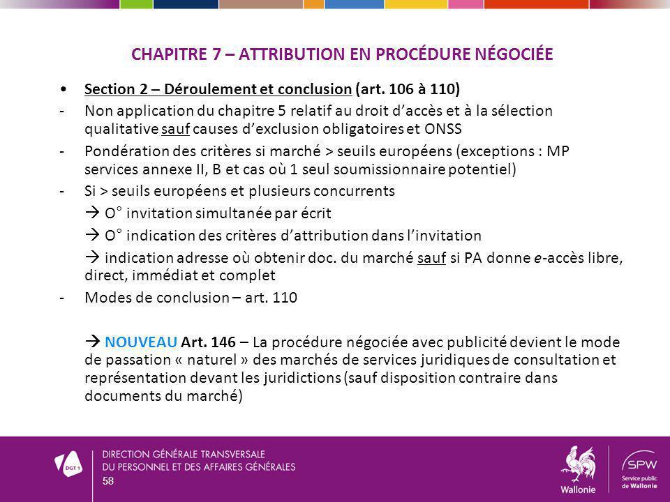 CHAPITRE 7 – ATTRIBUTION EN PROCÉDURE NÉGOCIÉE Section 2 – Déroulement et conclusion (art. 106 à 110) -Non application du chapitre 5 relatif au droit