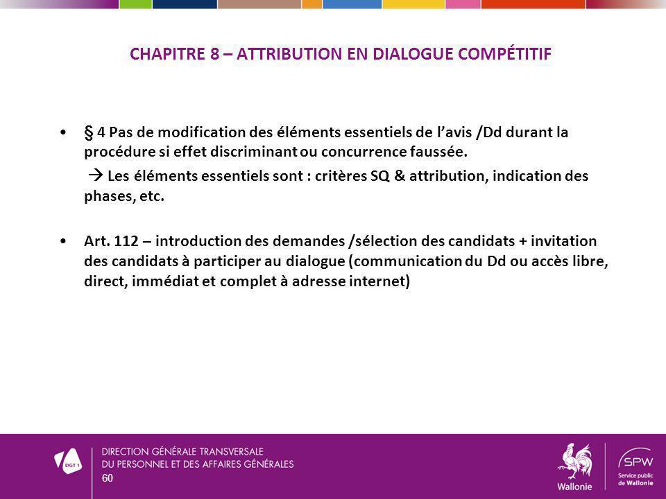 CHAPITRE 8 – ATTRIBUTION EN DIALOGUE COMPÉTITIF § 4 Pas de modification des éléments essentiels de lavis /Dd durant la procédure si effet discriminant ou concurrence faussée.