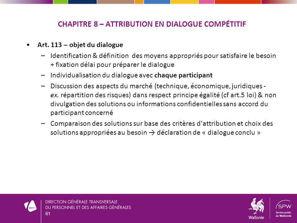 CHAPITRE 8 – ATTRIBUTION EN DIALOGUE COMPÉTITIF Art. 113 – objet du dialogue –Identification & définition des moyens appropriés pour satisfaire le bes